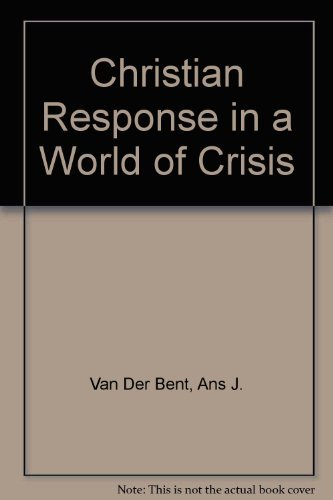 Christian response in a world of crisis: A. J Van