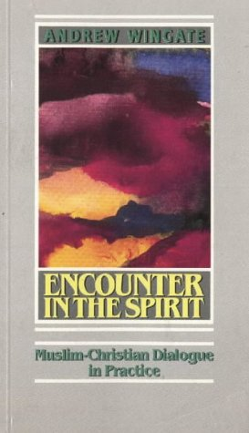 9782825409442: Encounter in the Spirit: Muslim-Christian Meetings in Birmingham (Risk Book Series)