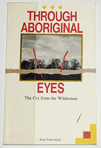 THROUGH ABORIGINAL EYES:THE CRY FROM THE WILDERNESS