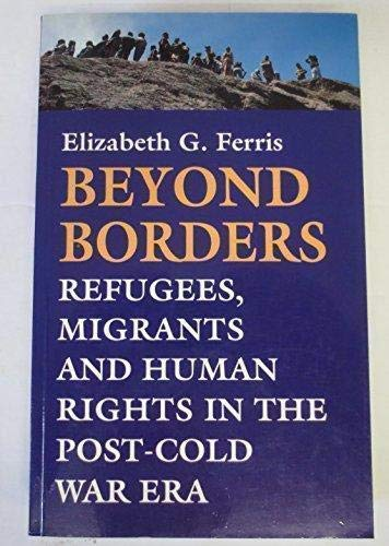 9782825410950: Beyond Borders: Refugees, Migrants and Human Rights in the Post-Cold War Era