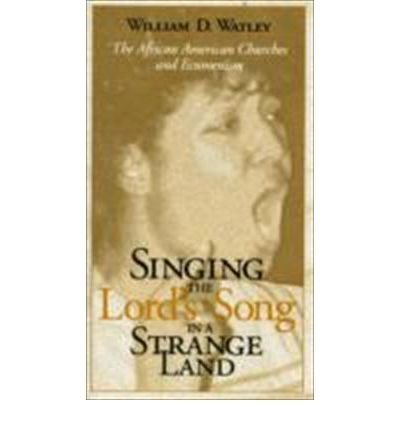 9782825411049: Singing the Lord's Song in a Strange Land: The African American Churches and Ecumenism-#57 (Risk Book Series)