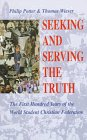 Seeking and Serving the Truth: The First: Thomas Wieser, Philip