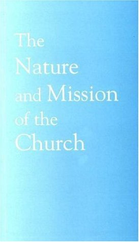 The Nature and Mission of the Church: A Stage on the Way to a Common Statement (Faith and Order No....