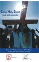 9782825414972: Come Holy Spirit, Heal and Reconcile: Report of the WCC Conference on World Mission and Evangelism, Athens, Greece, May 9 - 16, 2005