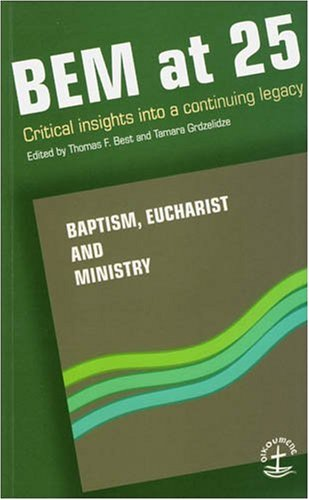 BEM at 25: Critical Insights into a Continuing Legacy (Faith and Order)