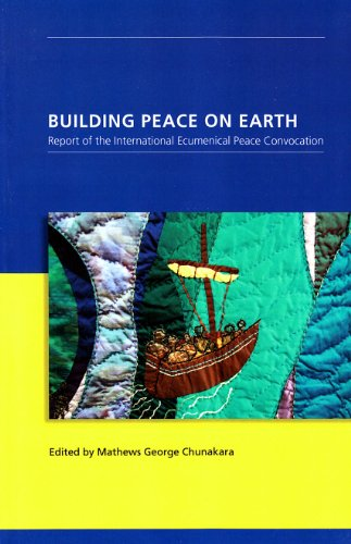 Building Peace on Earth: Report of the International Ecumenical Peace Convocation