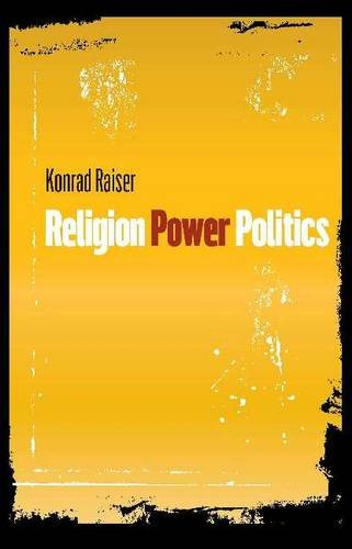 Religion, Power, Politics: Konrad Raiser