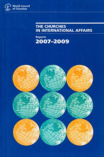 9782825416518: The Churches in International Affairs: Reports 2007-2009