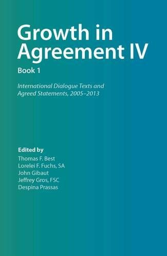 9782825416723: Growth in Agreement IV: Volume 1: International Dialogue Texts and Agreed Statements, 2005 -2013: 4