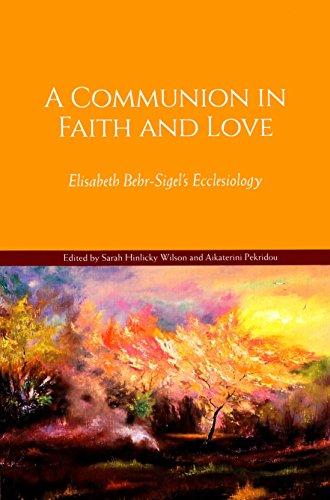 9782825416884: A Communion in Faith and Love: Elisabeth Behr-Sigel's Ecclesiology (Doxa & Praxis)