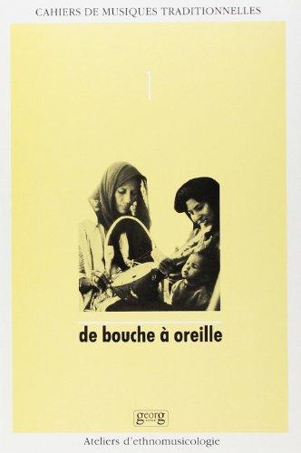 CAHIERS DE MUSIQUES TRADITIONNELLES, Tome 1: DE BOUCHE À OREILLE: Aubert Laurent (sous La ...