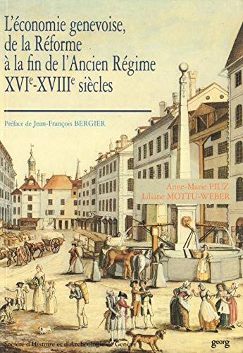9782825704226: Léconomie genevoise, de la Réforme à la fin de lAncien Régime: XVIe-XVIIIe siècles