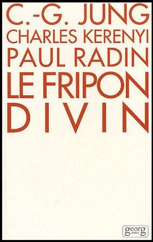 9782825704691: Le Fripon divin : Un Mythe Indien (Jung)