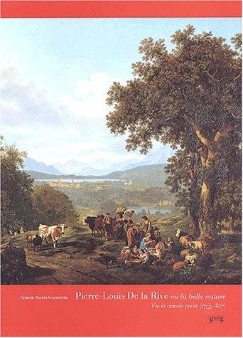 9782825707593: Pierre-Louis de La Rive ou la Belle nature : Vie et oeuvre peint, 1753-1817