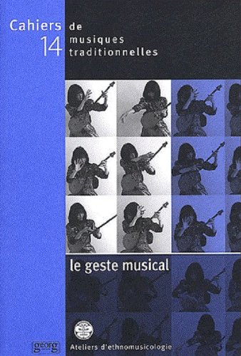 9782825707616: Cahiers de musiques traditionnelles, n° 14 : Le geste musical