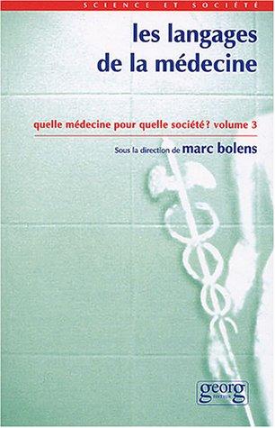 9782825708750: Les langages de la médecine : Quelle médecine pour quelle société ? Tome 3 (Science et societe)