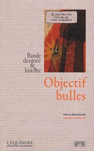 Objectif bulles : Bande dessinée & histoire: Michel Porret; Collectif