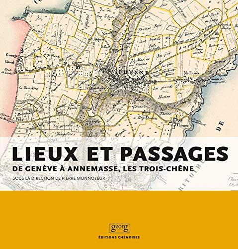 LIEUX ET PASSAGES DE GENEVE A ANNEMASSE: MONNOYEUR PIERRE