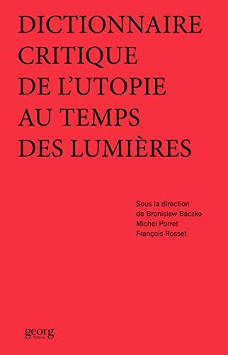 9782825710333: Dictionnaire critique de l'utopie au temps des Lumières