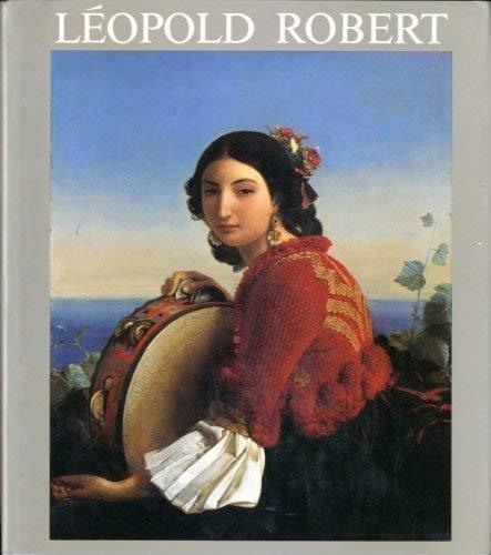 Léopold Robert (catalogue raisonné): Gassier, Pierre (Paul Seylaz, introduction) (...