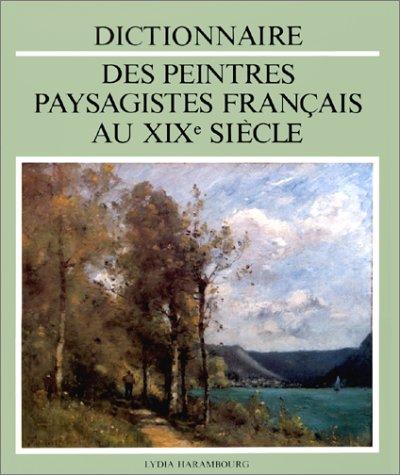9782825800140: Dictionnaire DES Peintres Paysagistes Francais Au Xix Siecle (Dictionnaires) (French Edition)