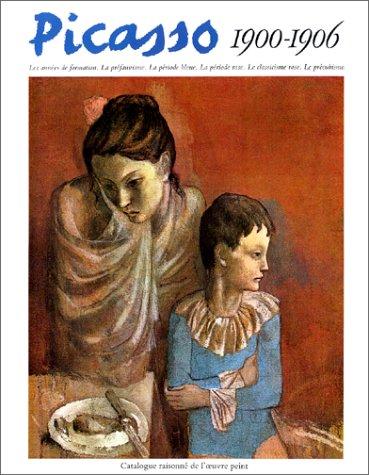 9782825800256: Picasso, 1900-1906 : Catalogue raisonné de l'oeuvre peint
