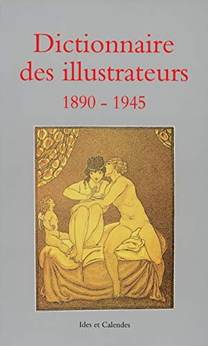 Dictionnaire DES Illustrateurs 1890-1945 (Dictionnaires) (French Edition): Osterwalder, Marcus