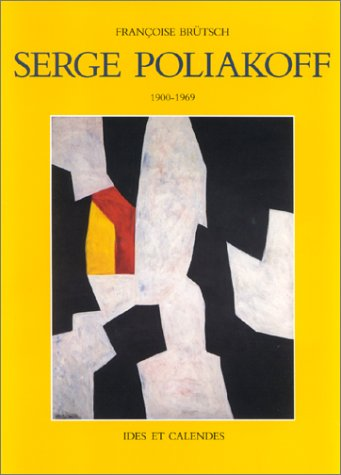 9782825800447: Serge Poliakoff 1906-1969 (Monographies) (French Edition)