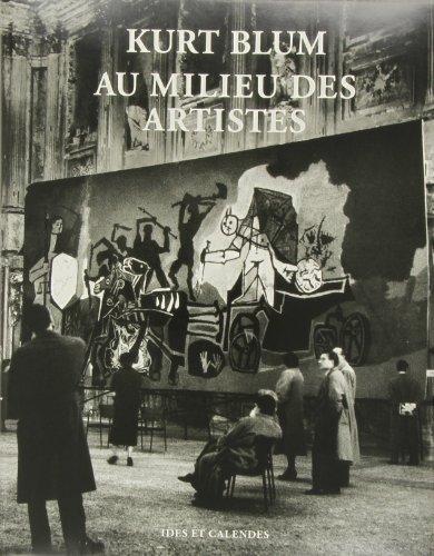 Kurt Blum Au Milieu DES Artistes (Photographie) (French Edition): François Grundbacher
