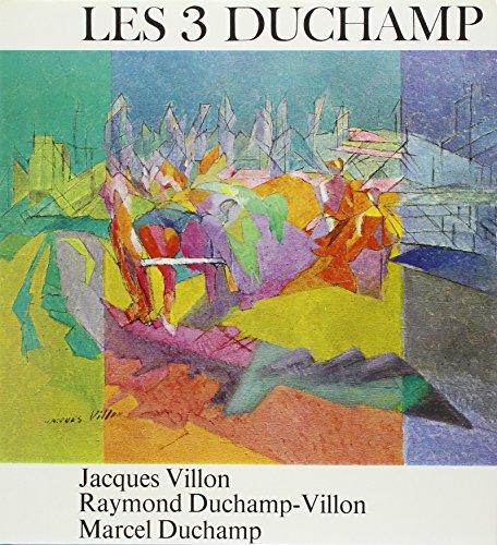 Les 3 Duchamp: Jacques Villon, Raymond Duchamp-Villon,: Cabanne, Pierre