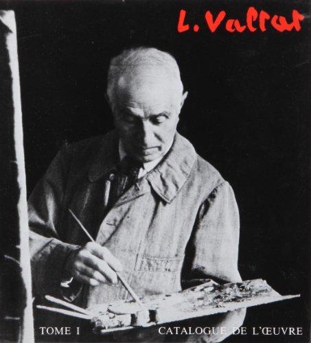 LOUIS VALTAT TOME 1 - CATALOGUE DE: VALTAT (DR) JEAN