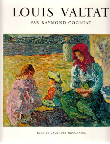 Louis Valtat (Monographies) (French Edition): Cogniat, Raymond