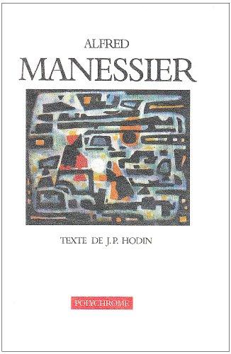 Aldred Manessier: Jean-pierre Hodin
