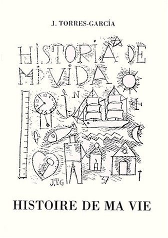 Histoire de ma vie: Joaquim Torres-garcia