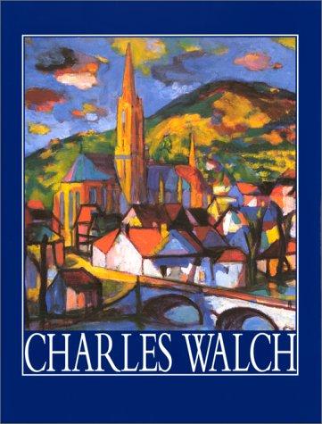 Charles Walch : catalogue raisonné de l'oeuvre peinte: François Walch, Nadine Lehni