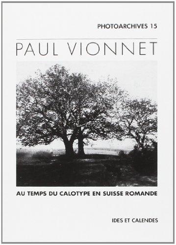 9782825801666: Paul Vionnet, pionnier de la photographie sur papier, 1845-1856