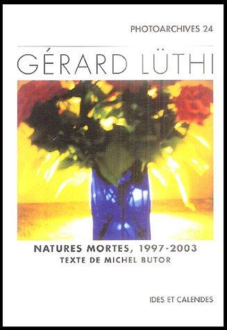 9782825802175: Gérard Lüthi : Natures mortes 1997-2003