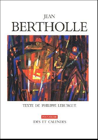 Jean Bertholle: Leburgue, Philippe