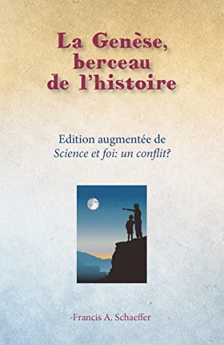 9782826032434: La Gen�se, berceau de l histoire Edition augment�e de Science et foi: un conflit?
