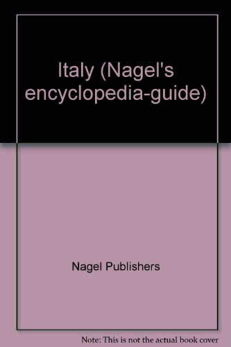 Guide Nagel: Italy (Nagel's encyclopedia-guide) (9782826308164) by Nagel Publishers