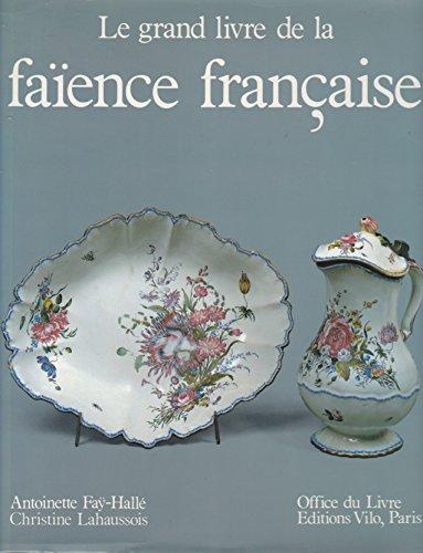 9782826400486: Le grand livre de la fa�ence fran�aise