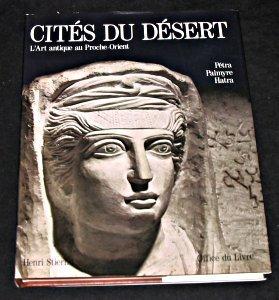 Cit?s du d?sert -L'art antique au Proche-Orient: Stierlin Henri