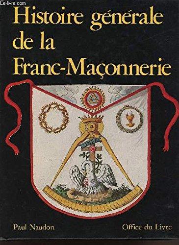 Histoire générale de la franc-maçonnerie: Naudon Paul
