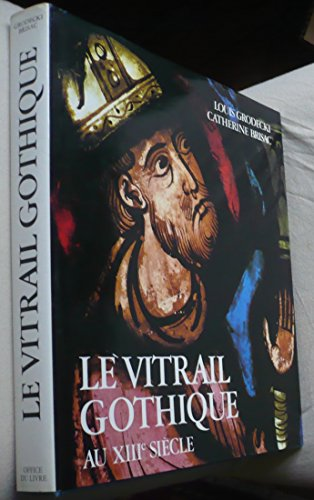 9782826401797: Le Vitrail Gothique au 13e siècle