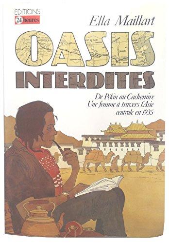 9782826500728: Oasis Interdites: De Pékin Au Cachemire, Une Femme A Travers L'asie Centrale En 1935