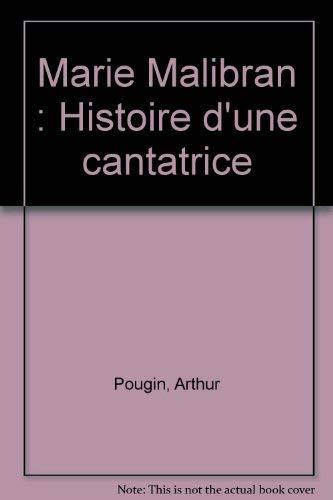 9782826600367: Marie Malibran : histoire d'une cantatrice