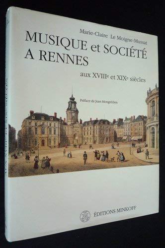 Musique et société à Rennes aux XVIIIè et XIXè siècles: ...