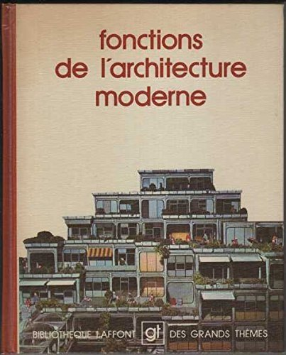 9782827000401: Fonctions de l'architecture moderne (Biblioth�que Laffont des grands th�mes)