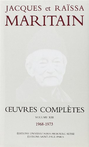 Oeuvres Completes Jacques Et Raissa Maritain (French Edition) (2827106000) by Maritain, Jacques; Maritain, Raissa
