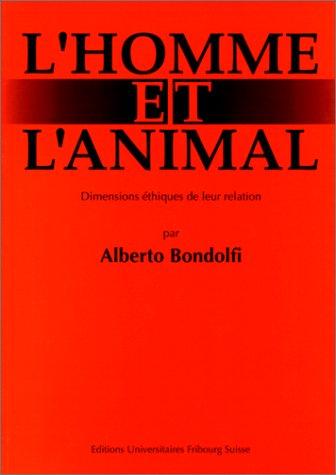 9782827106974: L'Homme et l'animal. Dimensions éthiques de leur relation